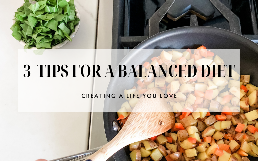 3 TIPS FOR A BALANCED DIET