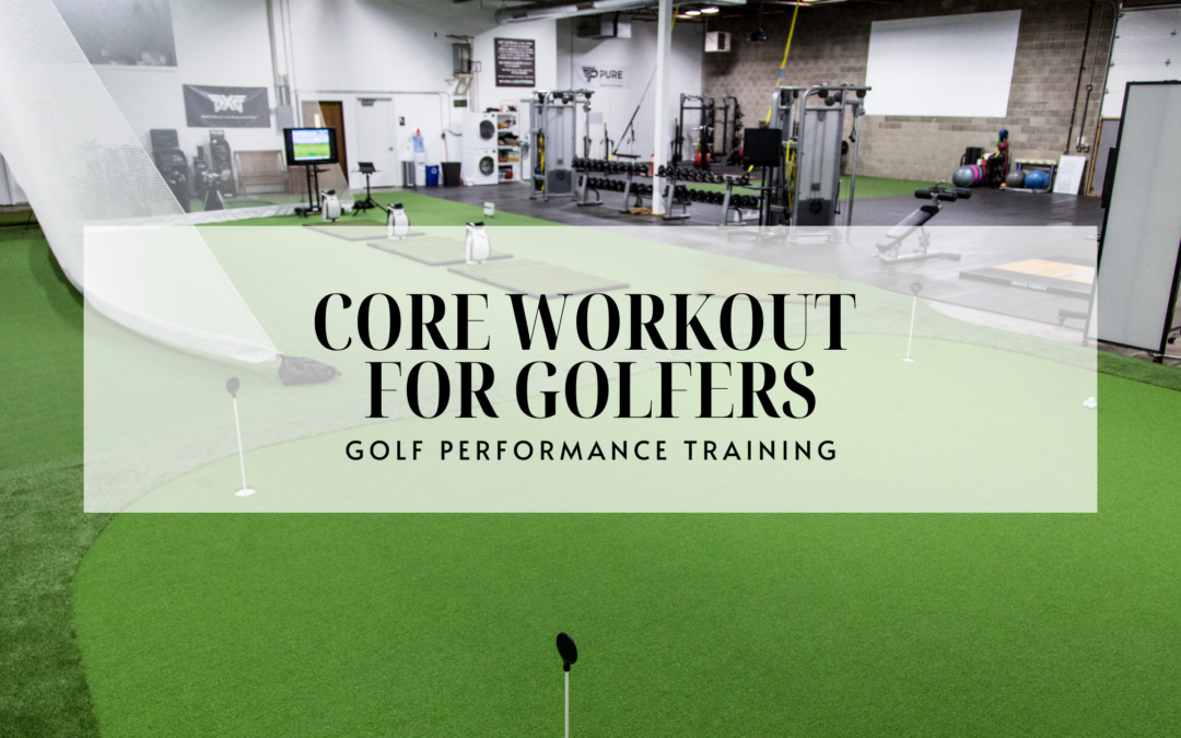 TRAINING YOUR CORE FOR GOLF PERFORMANCE