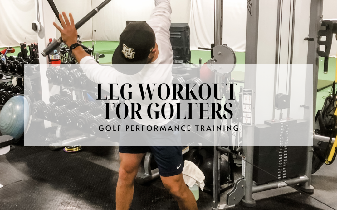 TRAINING YOUR LEGS FOR GOLF PERFORMANCE