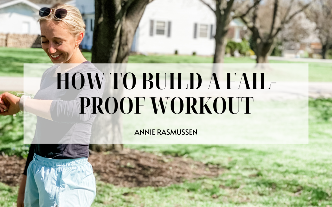 HOW TO BUILD A FAIL-PROOF WORKOUT